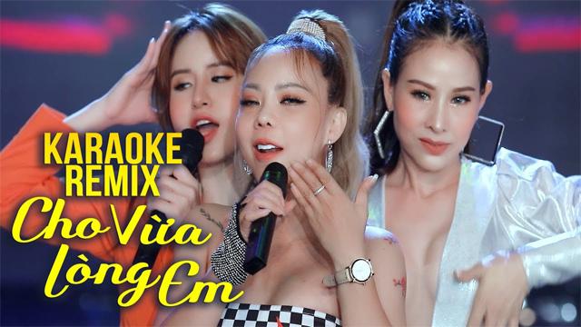 Cho Vừa Lòng Em Remix - Nhật Nguyệt Band - Karaoke