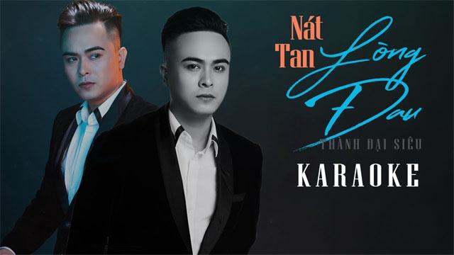Nát Tan Lòng Đau - Thành Đại Siêu - Karaoke