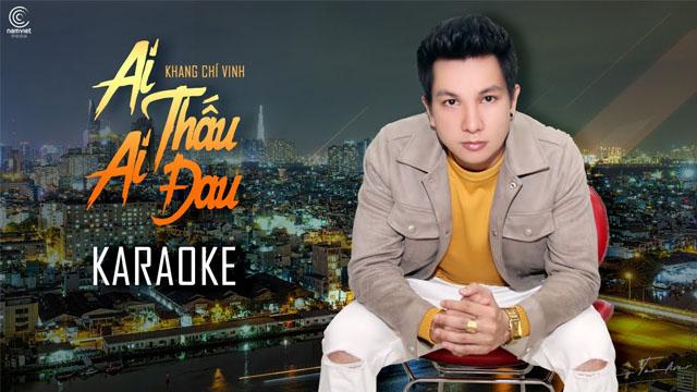 Ai Thấu Ai Đau - Khang Chí Vinh - Karaoke