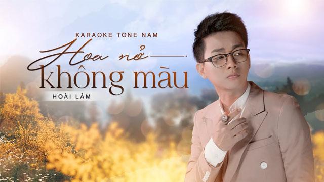 Hoa Nở Không Màu (Tone Nam) - Hoài Lâm - Karaoke
