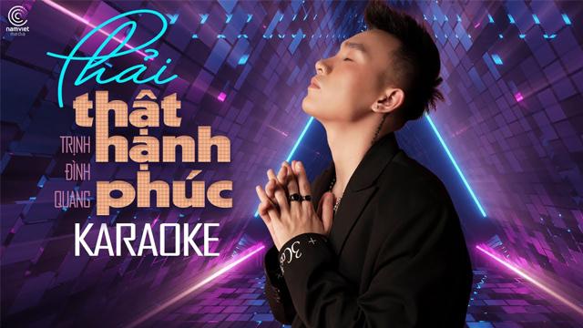 Phải Thật Hạnh Phúc - Trịnh Đình Quang - Karaoke