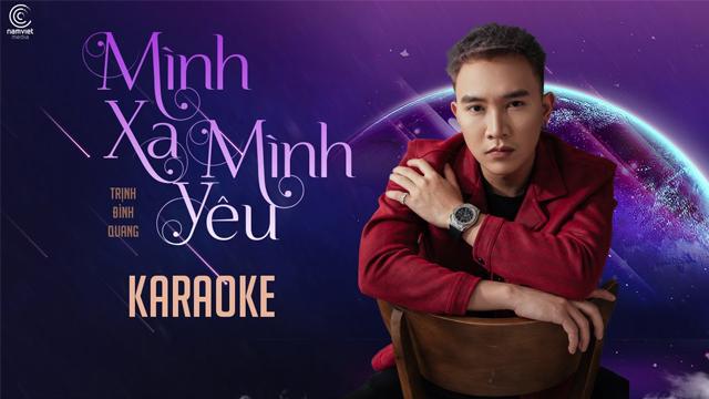 Mình Xa Mình Yêu Remix - Trịnh Đình Quang - Karaoke