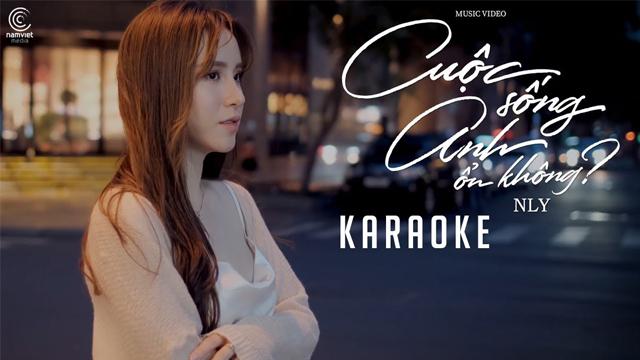 Cuộc Sống Anh Ổn Không - NLy - Karaoke