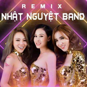 Liên khúc nhạc trữ tình remix nhóm Nhật Nguyệt hay nhất