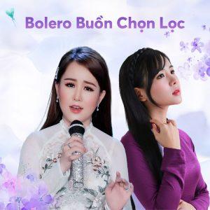 Liên Khúc Nhạc Bolero Buồn Chọn Lọc