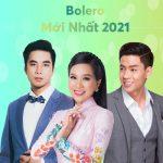 Liên khúc nhạc bolero 2021