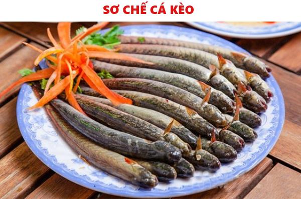 Sơ chế cá kèo làm món lẩu cá kèo lá giang