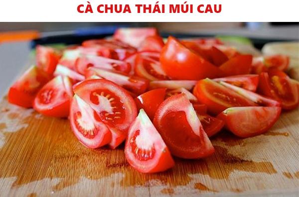 Thái múi cau cà chua