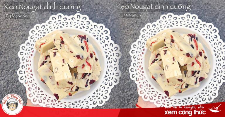 Kẹo Nougat món ăn đang làm mưa làm gió Tết năm nay – học ngay cách làm nhận ngàn like của mẹ Na Ken