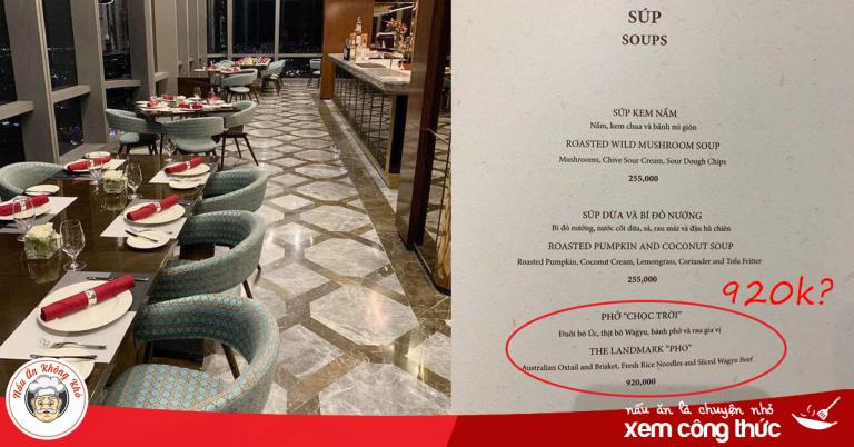 """Menu """"khủng"""" của nhà hàng tại Landmark 81: bát phở """"chọc trời"""" có giá tận 920k"""