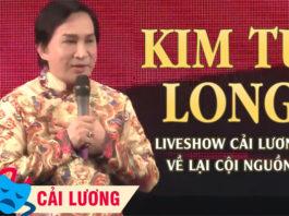 live show cải lương kim tử long về lại cội nguồn 7