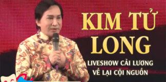 live show cải lương kim tử long về lại cội nguồn 7 phần 1