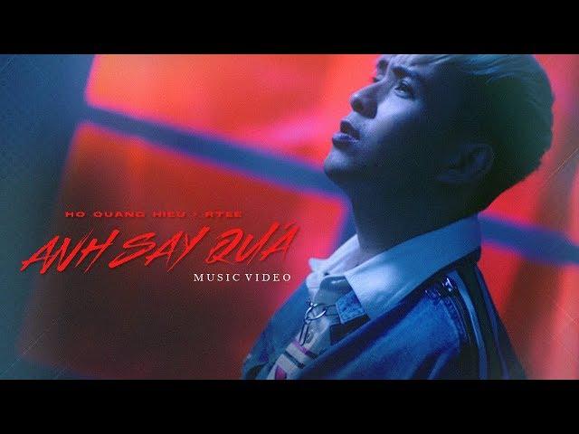 Anh Say Quá (Official MV)