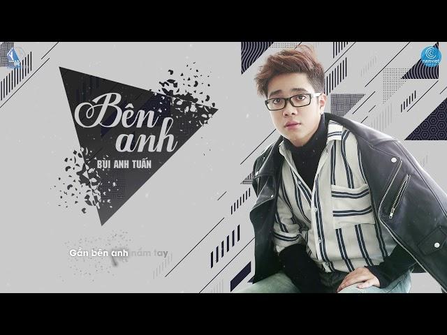 Bên Anh - Bùi Anh Tuấn (Video Lyric Official)