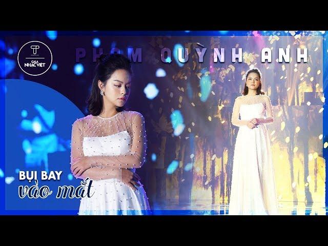 Bụi Bay Vào Mắt (New Version) - Phạm Quỳnh Anh