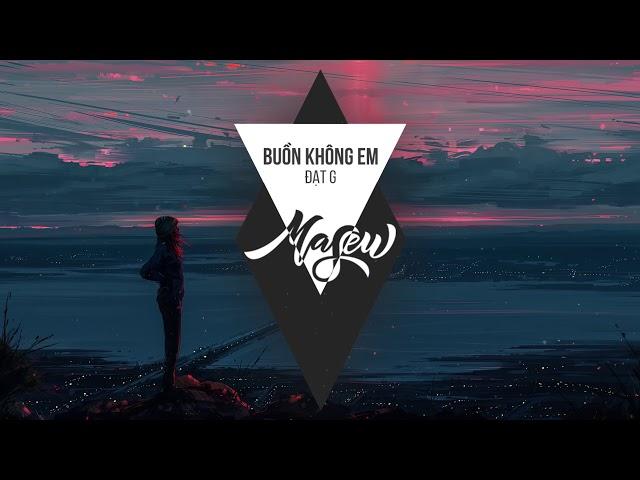 Buồn Không Em - Đạt G & Masew (Remix)