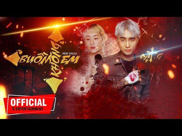 Buồn Không Em - Đạt G (Official MV)