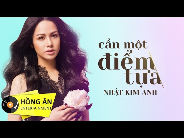 Cần Một Điểm Tựa - Nhật Kim Anh (MV Lyric)