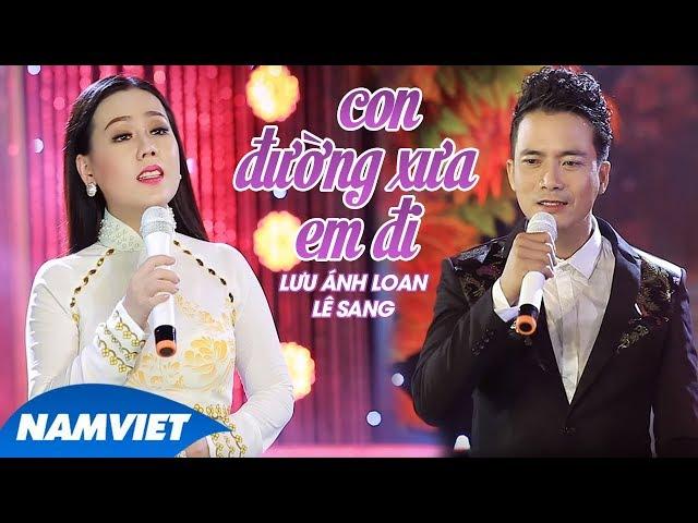 Con Đường Xưa Em Đi - Lưu Ánh Loan ft Lê Sang