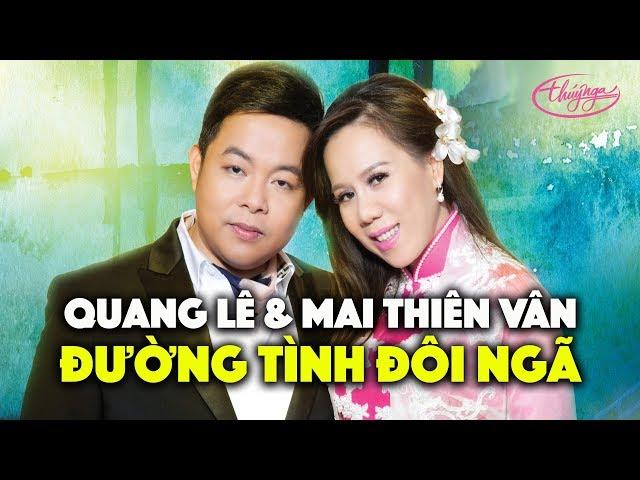 Đường Tình Đôi Ngã - Quang Lê ft. Mai Thiên Vân