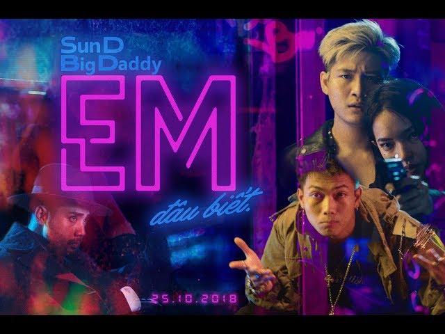 Em Đâu  Biết (Official MV) - Rhymastic ft. SunD x BigDaddy - Starring Châu Bùi