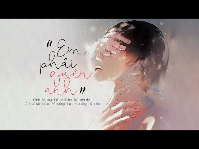 Em Phải Quên Anh - Châu Khải Phong (Video Lyrics)