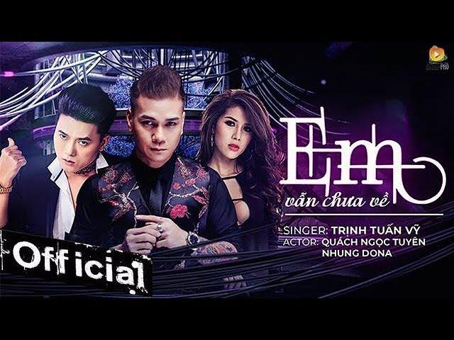 Em Vẫn Chưa Về - Trịnh Tuấn Vỹ (Official MV 4K)