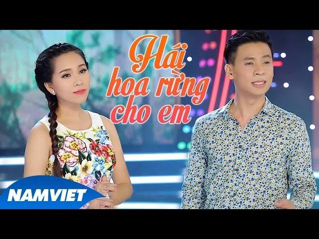 Hái Hoa Rừng Cho Em - Hồng Phượng ft Huỳnh Thật