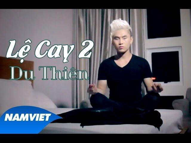 Lệ Cay 2 - Du Thiên