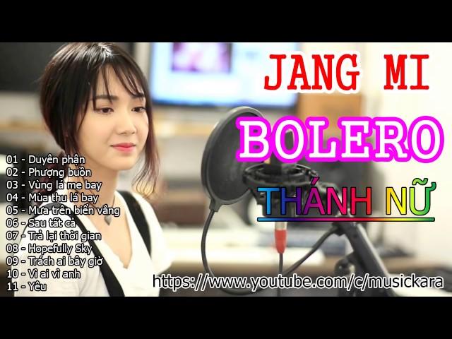 Liên Khúc Cover Bolero Trữ Tình Hay Nhất Của Jang Mi