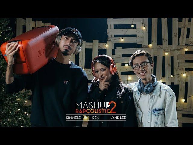 Mashup Rapcoustic 2 - Đen ft. Kimmese ft. Lynk Lee