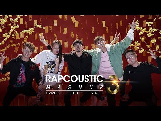 Mashup Rapcoustic 3 - Đen x Kimmese x Lynk Lee