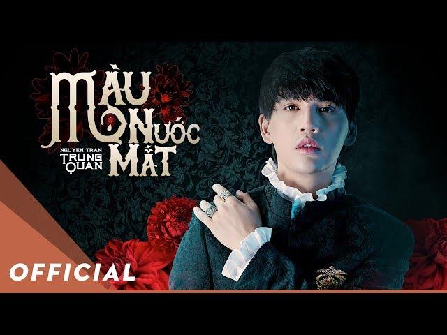Màu Nước Mắt - Nguyễn Trần Trung Quân (Official Music Video)