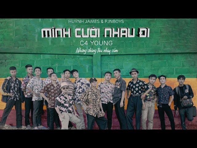 Mình Cưới Nhau Đi - Pjnboys ft. Huỳnh James (Official MV)