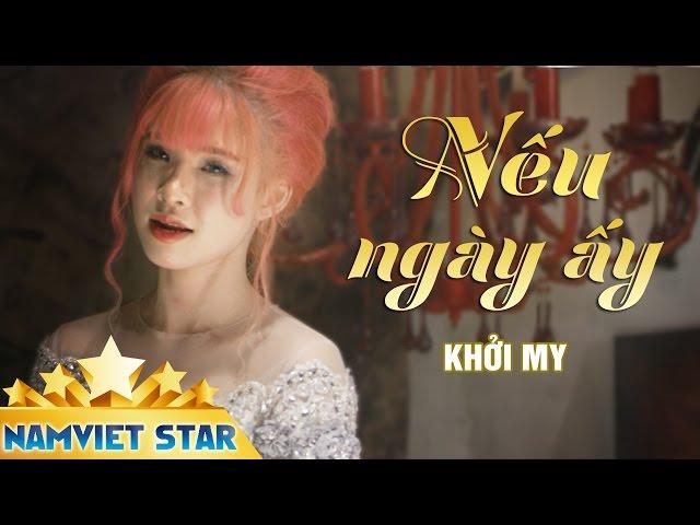 Nếu Ngày Ấy - Khởi My ft Vy Dương (Official MV)