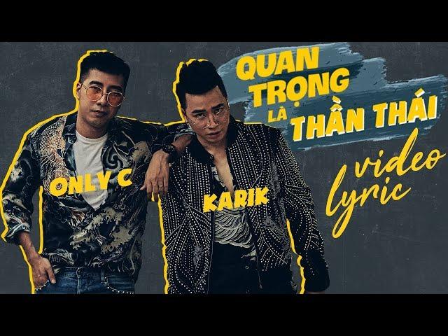 Quan Trọng Là Thần Thái - OnlyC ft. Karik (Official Video Lyric)