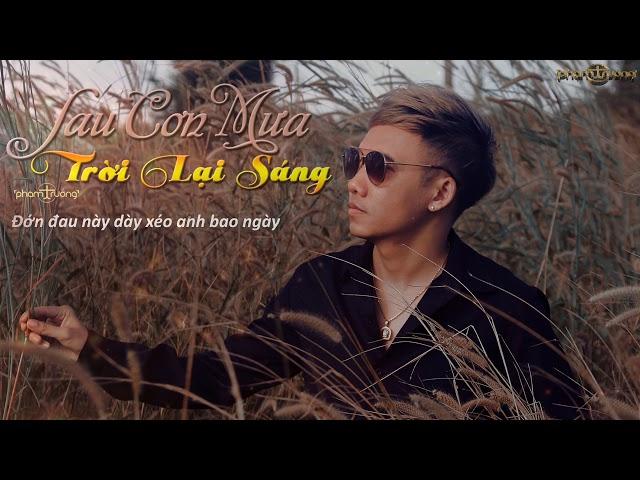 Sau Cơn Mưa Trời Lại Sáng - Phạm Trưởng (Official Lyric Video)