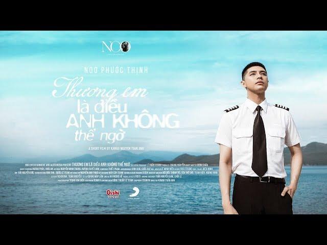 Thương Em Là Điều Anh Không Thể Ngờ - Noo Phước Thịnh (Official MV)
