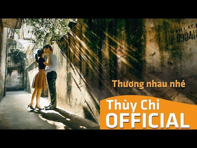Thương Nhau Nhé - Thùy Chi ft. Đức Phúc (Official Video Lyric)