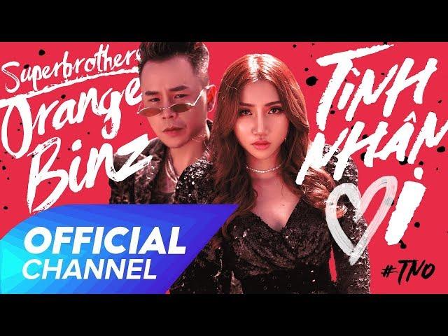 Tình Nhân Ơi! - Superbrothers ft. Orange ft. Binz (Official MV)