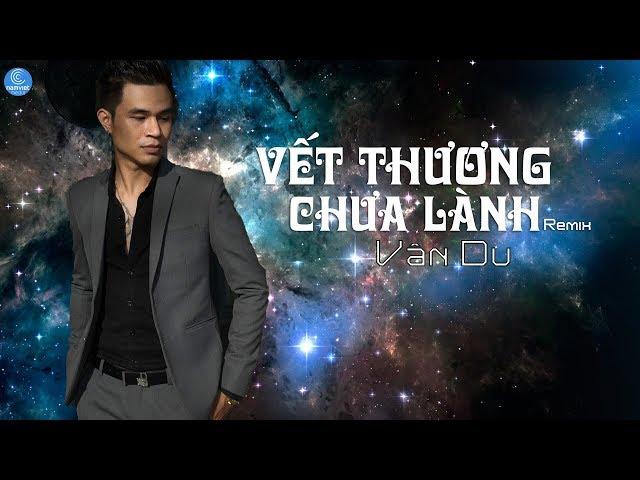 Vết Thương Chưa Lành (Remix) - Vân Du (Official Lyrics Audio)