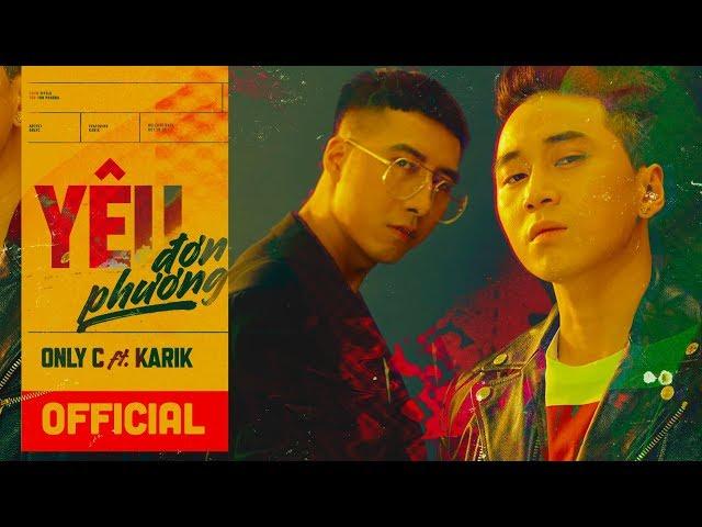 Yêu Đơn Phương - OnlyC ft. Karik (Official MV)