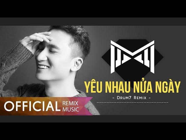 Yêu Nhau Nửa Ngày - Phan Mạnh Quỳnh (Remix Drum7)