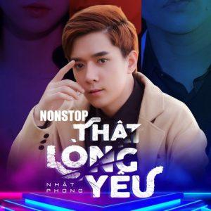 Nonstop Thật Lòng Yêu - Nhật Phong