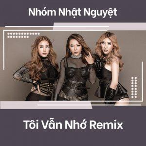 Tôi vẫn nhớ remix - nhóm nhật nguyệt